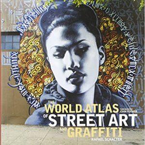 The World Atlas of Street Art and Graffiti,  Rafael Schacter (Tapa dura)