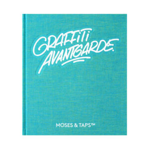 MOSES & TAPS – Graffiti Avantgarde